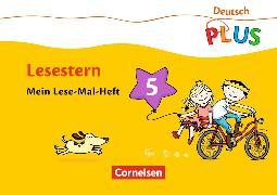 Cover-Bild zu Deutsch plus - Lesestern 5. Schuljahr. Mein Lese-Mal-Heft. Arbeitsheft von Rendtorff-Roßnagel, Annemarie