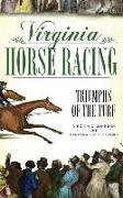 Cover-Bild zu Virginia Horse Racing: Triumphs of the Turf von Johnson, Virginia C.