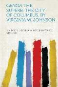Cover-Bild zu Genoa the Superb, the City of Columbus, by Virginia W. Johnson von Johnson, Virginia W. (Virgini