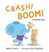 Cover-Bild zu CRASH! BOOM! von Harris, Robie H.