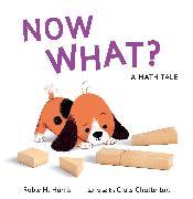 Cover-Bild zu Now What? A Math Tale von Harris, Robie H.