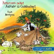 Cover-Bild zu Pettersson zeltet / Aufruhr im Gemüsebeet (Audio Download) von Nordqvist, Sven