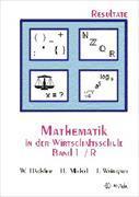 Cover-Bild zu Mathematik in der Wirtschaftsschule 1/R. Resultateversion von Hächler, Werner