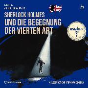 Cover-Bild zu eBook Sherlock Holmes und die Begegnung der vierten Art