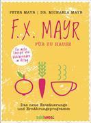Cover-Bild zu Mayr, Peter: F.X. Mayr für zu Hause