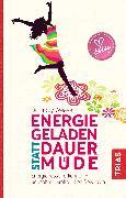 Cover-Bild zu Weaver, Libby: Energiegeladen statt dauermüde