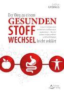 Cover-Bild zu Ursinus, Lothar: Der Weg zu einem gesunden Stoffwechsel - leicht erklärt