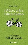 """Cover-Bild zu eBook """"Wäre, wäre, Fahrradkette"""". Die besten Fußballersprüche"""
