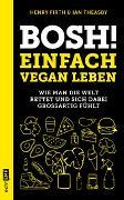 Cover-Bild zu Bosh! Einfach vegan leben