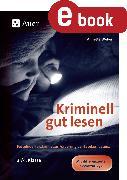 Cover-Bild zu eBook Kriminell gut lesen, Klasse 3-4