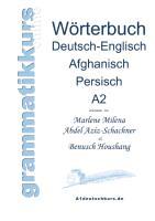 Cover-Bild zu Wörterbuch Deutsch-Englisch-Afghanisch-Persisch Niveau A2 von Abdel Aziz-Schachner, Marlene Milena