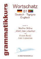 Cover-Bild zu Wörterbuch B1 Deutsch - Tigrigna - Englisch Niveau B1 von Abdel Aziz-Schachner, Marlene Milena