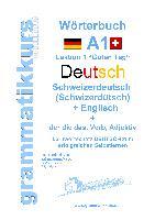 Cover-Bild zu Wörterbuch Deutsch - Schweizerdeutsch (Schwizerdütsch) - Englisch Niveau A1 von Schachner, Marlene