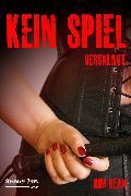 Cover-Bild zu Kein Spiel - Versklavt (eBook) von Kean, Kim