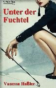 Cover-Bild zu Unter der Fuchtel (eBook) von Haßler, Vanessa