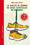 Cover-Bild zu La vuelta al mundo de unas zapatillas de deporte (eBook) von Korn, Wolfgang