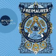 Cover-Bild zu eBook Die Freimaurer - Der mächtigste Geheimbund der Welt (Ungekürzte Lesung)