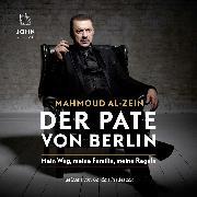 Cover-Bild zu eBook Der Pate von Berlin: Mein Weg, meine Familie, meine Regeln