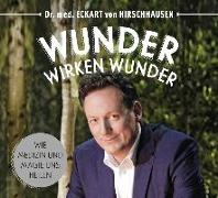 Cover-Bild zu Wunder wirken Wunder von Hirschhausen, Eckart von