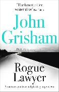 Cover-Bild zu Grisham, John: Rogue Lawyer