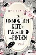 Cover-Bild zu Herman, Ry: Die Unmöglichkeit, bei Tag die Liebe zu finden