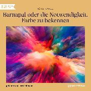 Cover-Bild zu Barnapal oder die Notwendigkeit, Farbe zu bekennen (Ungekürzt) (Audio Download) von Karau, Jörg