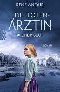 Cover-Bild zu Anour, René: Die Totenärztin: Wiener Blut