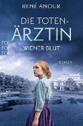Cover-Bild zu Anour, René: Die Totenärztin: Wiener Blut (eBook)