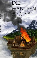 Cover-Bild zu Anour, René: Die Wanifen-Geisterfeuer