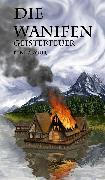 Cover-Bild zu Anour, René: Die Wanifen-Geisterfeuer (eBook)