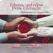 Cover-Bild zu Erkenne und erlöse Deine Eifersucht von Huber, Georg