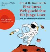 Cover-Bild zu Eine kurze Weltgeschichte für junge Leser: Von der Renaissance bis heute von Gombrich, Ernst H.