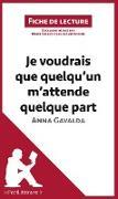 Cover-Bild zu Giraud-Claude-Lafontaine, Marie: Je voudrais que quelqu'un m'attende quelque part d'Anna Gavalda