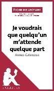 Cover-Bild zu Giraud-Claude-Lafontaine, Marie: Je voudrais que quelqu'un m'attende quelque part d'Anna Gavalda (eBook)