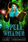 Cover-Bild zu Spell Wielder (Paranormal Criminal Investigations, #3) (eBook) von Greenwood, Laura