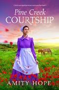 Cover-Bild zu Pine Creek Courtship (eBook) von Hope, Amity