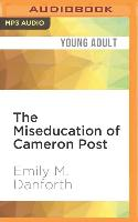 Cover-Bild zu Danforth, Emily M.: The Miseducation of Cameron Post