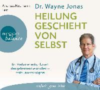 Cover-Bild zu Heilung geschieht von selbst von Jonas, Wayne