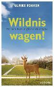 Cover-Bild zu Wildnis wagen! (eBook) von Fokken, Ulrike