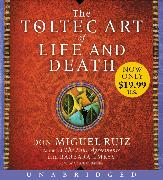 Cover-Bild zu Ruiz, Don Miguel: The Toltec Art of Life and Death Low Price CD