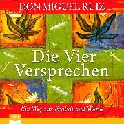 Cover-Bild zu Ruiz, Don Miguel: Die vier Versprechen - Ein Weg zur Freiheit und Würde (Ungekürzt) (Audio Download)