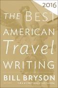 Cover-Bild zu Bryson, Bill (Hrsg.): The Best American Travel Writing 2016 (eBook)
