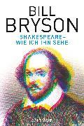 Cover-Bild zu Bryson, Bill: Shakespeare - wie ich ihn sehe (eBook)