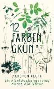 Cover-Bild zu 12 Farben Grün - Eine Entdeckungsreise durch die Natur (eBook) von Kluth, Carsten