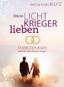 Cover-Bild zu Kyrala Belitz, Bettina: Wenn Lichtkrieger lieben