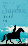 Cover-Bild zu Belitz, Bettina: Saphir - Ungezügelt in die Freiheit (eBook)