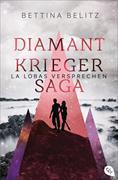 Cover-Bild zu Belitz, Bettina: Die Diamantkrieger-Saga - La Lobas Versprechen