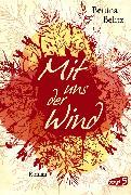 Cover-Bild zu Belitz, Bettina: Mit uns der Wind (eBook)