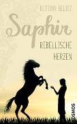 Cover-Bild zu Belitz, Bettina: Saphir - Rebellische Herzen