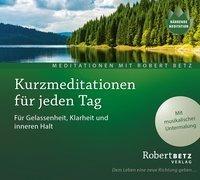 Cover-Bild zu Kurzmeditation für jeden Tag von Betz, Robert Theodor